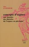 Max Jammer - Concepts d'espace - Une histoire des théories de l'espace en physique.