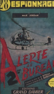 Max Jordan et Jean Kerchner - Alerte au 2e bureau !.