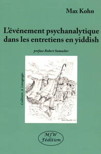Max Kohn - L'événement psychanalytique dans les entretiens en yiddish.