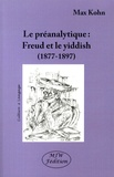 Max Kohn - La préanalytique - Freud et le yiddish (1877-1897).