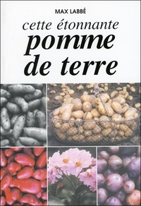 Max Labbé - Cette étonnante pomme de terre.