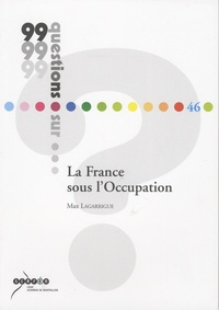 Max Lagarrigue - La France sous l'Occupation.