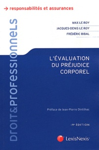 Max Le Roy et Jacques-Denis Le Roy - L'évaluation du préjudice corporel - Expertises, Principes, Indemnités.