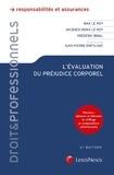 Max Le Roy et Jacques-Denis Le Roy - L'évaluation du préjudice corporel - Principes, expertises, indemnités.