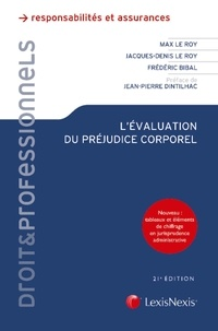 Max Le Roy et Jacques-Denis Le Roy - L'évaluation du préjudice corporel - Principes, expertises, indemnités.