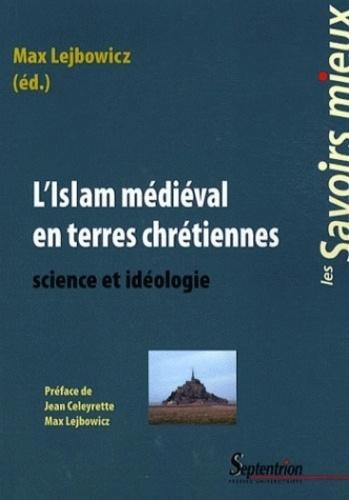 L'islam médiéval en terres chrétiennes. Science et idéologie