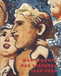 Max Lingner - Das Spätwerk 1949 - 1959. Chronik, Aufsätze, Erinnerungen, Dokumente.