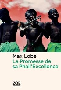 Max Lobe - La promesse de sa Phall'Excellence.