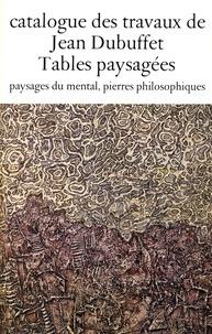 Max Loreau - Catalogue des travaux de Jean Dubuffet - Tome 7, Tables paysagées, paysages du mental, pierres philosophiques.