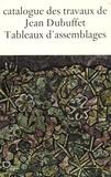 Max Loreau - Catalogue des travaux de Jean Dubuffet - Tome 12, Tableaux d'assemblages.