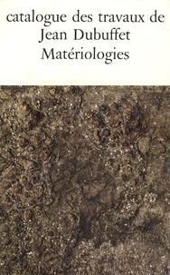Max Loreau - Catalogue des travaux de Jean Dubuffet - Tome 17, Matériologies.