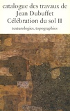 Max Loreau - Catalogue des travaux de Jean Dubuffet - Tome 14, Célébration du sol II, texturologies, topographies.