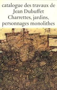 Max Loreau - Catalogue des travaux de Jean Dubuffet - Tome 11, Charrettes, jardins, personnages monolithes.