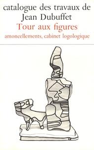 Max Loreau - Catalogue des travaux de Jean Dubuffet - Tome 24, Tour aux figures, amoncellements, cabinet logologique.