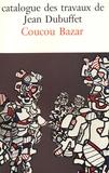 Max Loreau - Catalogue des travaux de Jean Dubuffet - Tome 27, Coucou Bazar.