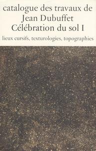 Max Loreau - Catalogue des travaux de Jean Dubuffet - Tome 13, Célébration du sol I, Lieux cursifs, texturologies, topographies.