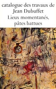 Max Loreau - Catalogue des travaux de Jean Dubuffet - Tome 8, Lieux momentanés, pâtes battues.