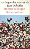 Max Loreau - Catalogue des travaux de Jean Dubuffet - Tome 28, Roman burlesque, sites tricolores.