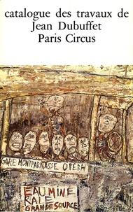 Max Loreau - Catalogue des travaux de Jean Dubuffet - Tome 19, Paris Circus 1961-1962.