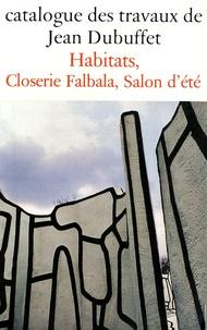 Max Loreau - Catalogue des travaux de Jean Dubuffet - Tome 31, Habitats, Closerie, Falbala, salon d'été : 1969-1977.