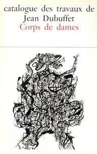 Max Loreau - Catalogue des travaux de Jean Dubuffet - Tome 6, Corps de dames.