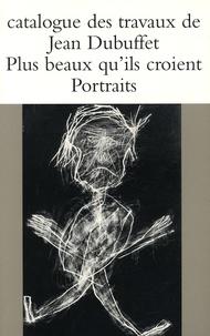Max Loreau - Catalogue des travaux de Jean Dubuffet - Tome 3, Plus beaux qu'ils croient (portraits).