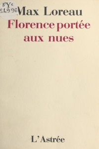 Max Loreau - Florence portée aux nues.