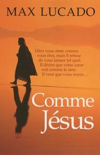 Max Lucado - Comme Jésus.