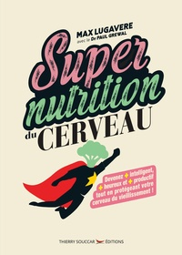 Max Lugavere et Paul Grewal - Super nutrition du cerveau.