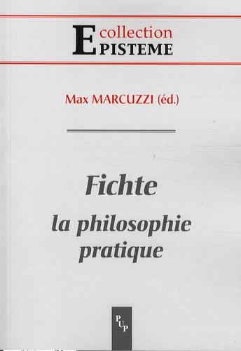 Max Marcuzzi - Fichte - La philosophie pratique.