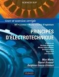 Max Marty et Daniel Dixneuf - Principes d'électrotechnique - Cours et exercices corrigés.