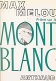 Max Melou et R. Faure - Prière sur le Mont Blanc - Chroniques de la montagne.