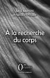 Max Memmi et Angélique Philippe - A la recherche du corps.
