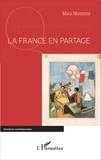 Max Memmi - La France en partage.