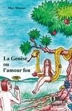 Max Memmi - La Genèse ou l'amour fou.