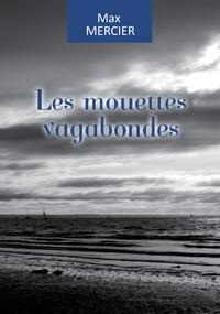 Max Mercier - Les mouettes vagabondes.
