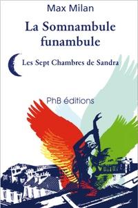 Max Milan - Le Somnabule funambule - Les Sept Chambres de Sandra.