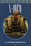 Max Millar et Christopher Bachalo - Ultimate X-Men Tome 10 : La tournée mondiale 2.