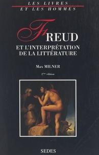 Max Milner et Gabriel Conesa - Freud et l'interprétation de la littérature.