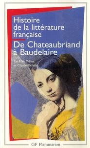 Max Milner et Claude Pichois - Histoire de la littérature française - De Chateaubriand à Baudelaire.