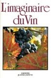 Max Milner et Martine Chatelain-Courtois - L'imaginaire du vin.