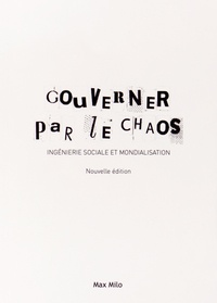 Max Milo - Gouverner par le chaos - Ingénierie sociale et mondialisation.