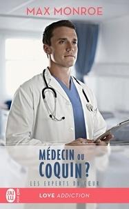 Max Monroe - Les experts du coeur Tome 2 : Médecin ou coquin ?.