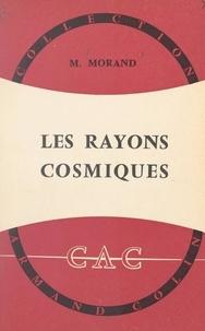 Max Morand et René Lucas - Les rayons cosmiques.