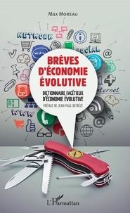 Max Moreau - Brèves d'économie évolutive - Dictionnaire facétieux d'économie évolutive.