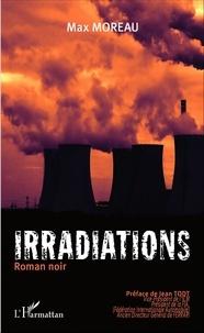 Max Moreau - Irradiations.