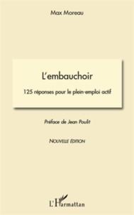 Max Moreau - L'embauchoir - 125 réponses pour le plein-emploi actif.