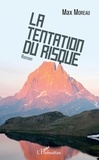 Max Moreau - La tentation du risque.