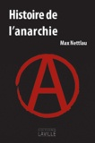 Max Nettlau - Histoire de l'anarchie.