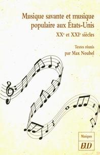 Max Noubel - Musique savante et musique populaire aux Etats-Unis - XXe et XXIe siècles.